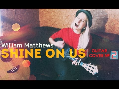 William Matthews - Shine on us | AlaskAlinA guitar cover