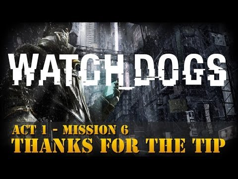Watch Dogs Walkthrough - Act 1 - Mission 6: Thanks for the Tip [Realistic]