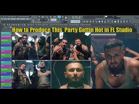 How to Produce This Party Gettin Hot - Jazzy B ft Yo Yo Honey Singh in FL Studio