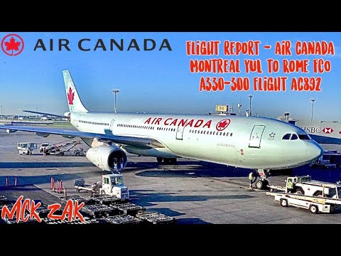 FLIGHT REPORT|| Air Canada A330 || Montreal To Rome