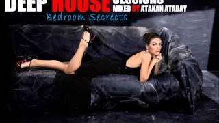 THE BEST OF DEEP HOUSE SET V 2015 BEDROOM SECRETS - ATAKAN ATABAY