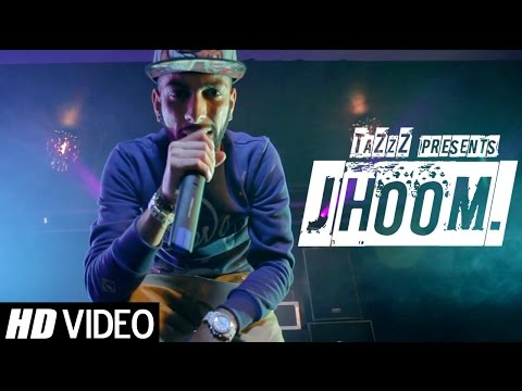 JHOOM | TaZzZ Ft. Words Ali, Menis & Immi | Official Video