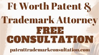 Trademark Attorney Ft Worth, TX - Get a No-Risk Consultation on Copyrights, Trademarks or Patents