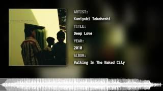 Kuniyuki Takahashi - Deep Love