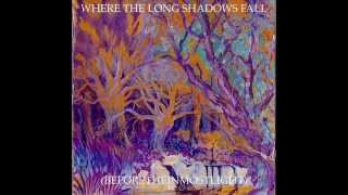 Current 93 - Where The Long Shadows Fall (Beforetheinmostlight)