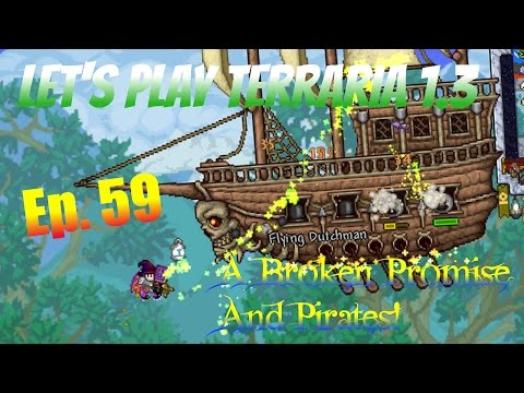 Let's Play Terraria 1.3 Ep. 59 - A Broken Promise And Pirates!