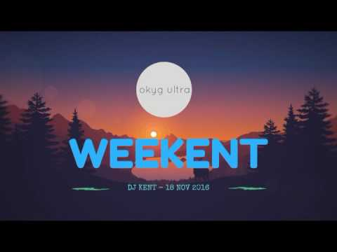 DJ Kent  - The Weekent 18 Nov