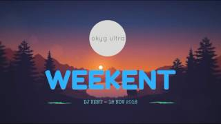 DJ Kent  - The Weekent 18 Nov