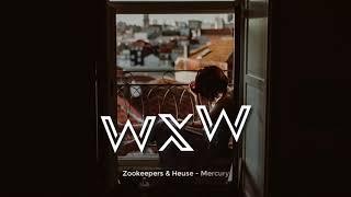 Zookeepers Heuse - Mercury (WXW Music)