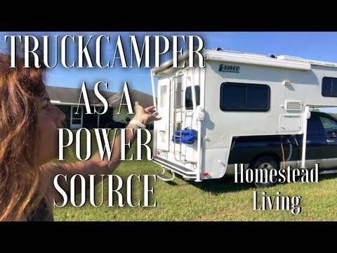 HOMESTEAD LIVING - TRUCKCAMPER IS A GREAT POWER SOURCE !