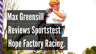 Hope Factory Racing's Max Greensill Reviews Sportstest