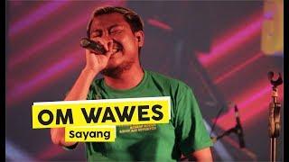 Download lagu Om Wawes Sayang MP3