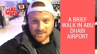 A Brief Walk In Abu Dhabi Airport | Total Freedom TV