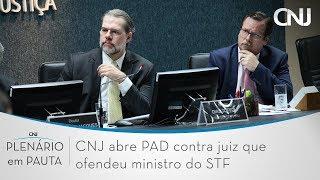 CNJ Instaura PAD Contra Juiz Que Ofendeu Ministro Do STF