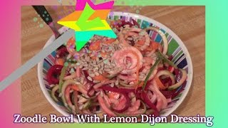 Zoodle Bowl With Lemon Dijon Dressing ~magical Vegan Kitchen