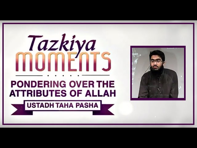 Pondering Over The Attributes of Allah┇TAZKIYA MOMENTS┇Burooj Institute┇Watch in ᴴᴰ