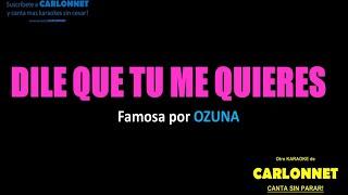 Dile que tu me quieres - Ozuna (Karaoke)