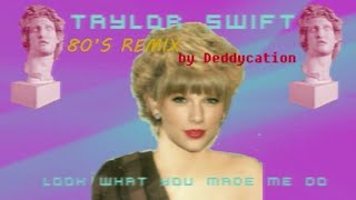 Remix 80s Taylor Swift look what you made me do