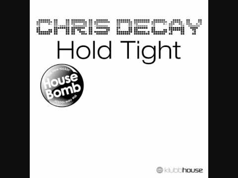 Chris Decay - Hold Tight