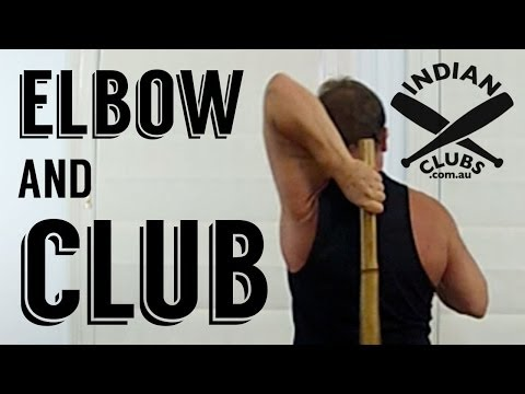 Indian Clubs | Elbow and Club