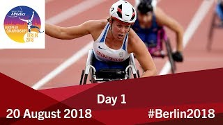 Day 1 | 2018 World Para Athletics European Championships
