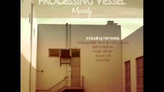 Processing Vessel - Moody (Original Mix)