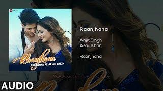 Raanjhana Full Song - Arijit Singh | Priyank Sharma & Hina Khan | Oh Raanjhana mere yaar ve | Audio