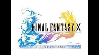 Стрим по игре *Final Fantasy-X*  (HD Remaster)   (Впервые! ОТЛИЧНАЯ РУССКАЯ ВЕРСИЯ ДЛЯ РС)