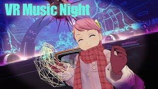 [LIVE] Live【VR Music Night】音楽と戯れよー!