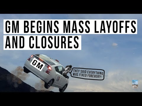 GM Begins MASS Layoffs and Plant Closures In U.S. and Canada! 15% of Total Will Be FIRED!