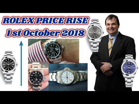 BREAKING NEWS - ROLEX 5-8% PRICE INCREASE 1ST OCTOBER 2018