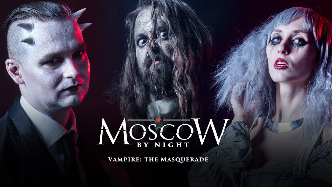 Moscow By Night Vampire The Masquerade 2018 Youtube