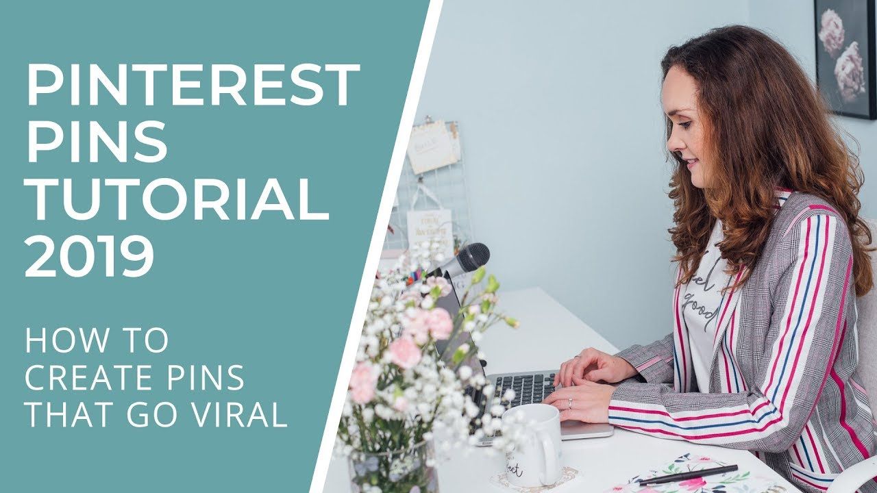 PINTEREST PINS TUTORIAL 2019: HOW TO CREATE PINS THAT GO VIRAL
