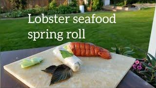 Lobster seafood Spring roll & Eggs drop soup( Gỏi cuốn Tôm Hùm và soup cua )