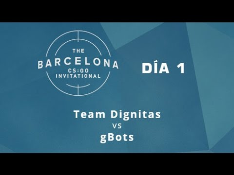 Team Dignitas vs gBots [Cbble] - Día 1 - ESL Expo Barcelona CS:GO Invitational - Español