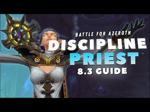 Discipline Priest GUIDE: Patch 8.3