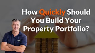 How Quickly Should You Build Your Property Portfolio - YPCtv Education