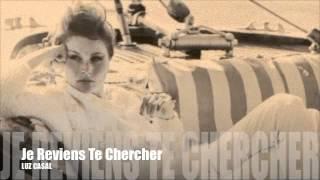 Je Reviens Te Chercher-Luz Casal