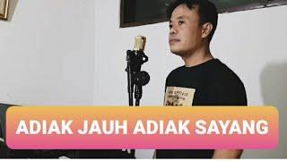 ADIAK JAUH ADIAK SAYANG-BOY SANDY- COVER BY FAJRI BRILIAN