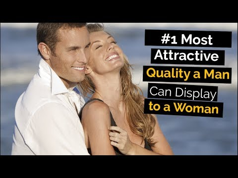 #1 Most Attractive Quality A Man Can Display To A Woman