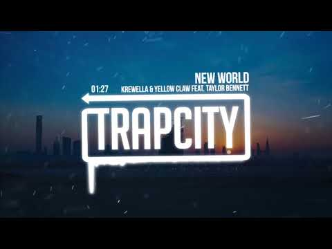 Krewella & Yellow Claw  New World feat Taylor Bennett