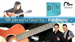 Mi persona favorita - Río Roma Tutorial de guitarra Fácil - Como tocar mi persona favorita
