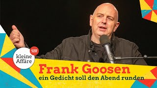 Frank Goosen – Ein Gedicht soll den Abend runden.