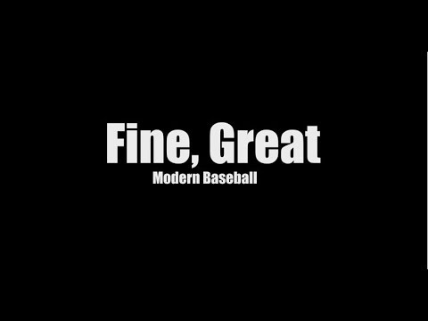 Modern Baseball - Fine, Great [Lyrics]