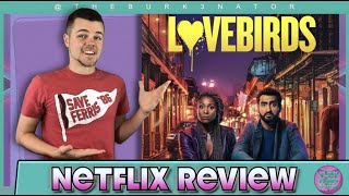 The Lovebirds Netflix Movie Review