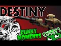 Destiny Funny Moments Ep.9 VEX RAGE!  Drunk Trials, Unorganized Fireteam.