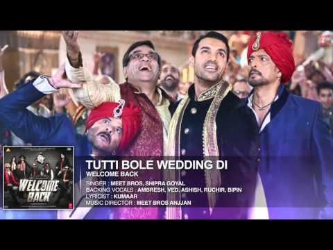 Tutti Bole Wedding Di Full Song Welcome Back 2015   Video Dailymotion