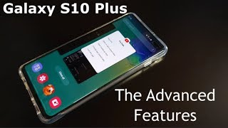 Samsung Galaxy S10 Plus - The Advanced Features