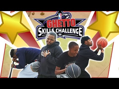 The Ghetto NBA Skills Challenge!