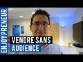Comment vendre un Produit Numérique sans site, ni blog, ni page Facebook ?